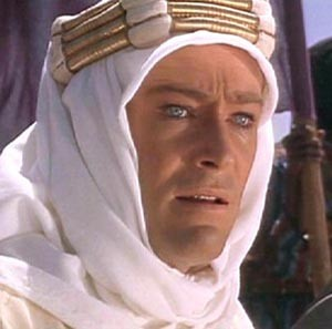 Peter O'Toole, as T.E. Lawrence in Lawrence of Arabia.